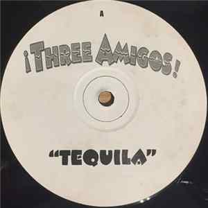 ¡Three Amigos! - Tequila FLAC album
