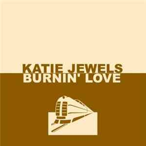 Katie Jewels - Burnin' Love FLAC album