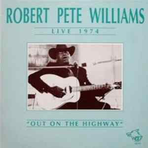 Robert Pete Williams - Live 1974 - Out On The Highway FLAC album