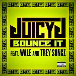 Juicy J Feat. Wale & Trey Songz - Bounce It FLAC album