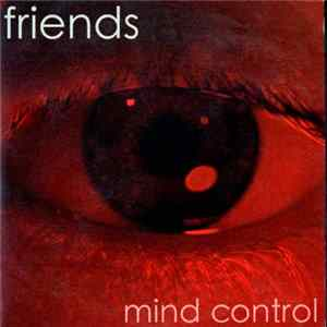 Friends - Mind Control FLAC album