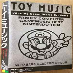 Akihabara Electric Circus - Toy Music: Dancing Super Mario FLAC album