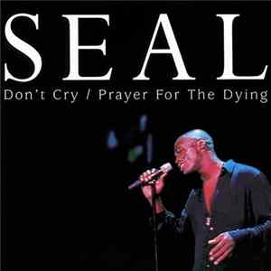 Seal - Don't Cry / Prayer For The Dying FLAC album