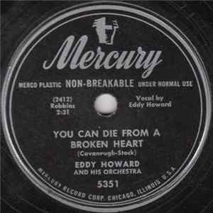 Eddy Howard And His Orchestra - I'll Dance You / You Can Die From A Broken Heart FLAC album