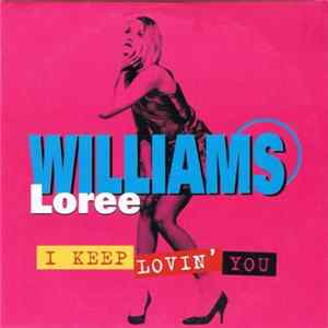 Loree Williams - I Keep Lovin' You