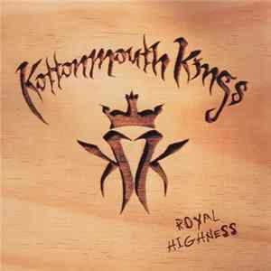 Kottonmouth Kings - Royal Highness FLAC album