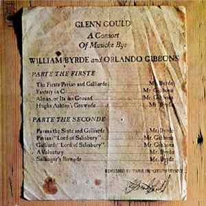 Glenn Gould - William Byrde, Orlando Gibbons - A Consort Of Musicke Bye William Byrde And Orlando Gibbons FLAC album