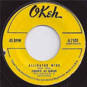 Screamin' Jay Hawkins - Alligator Wine / There's Something Wrong With You FLAC album