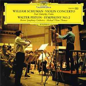 William Schuman / Walter Piston – Paul Zukofsky, Boston Symphony Orchestra, Michael Tilson Thomas - Violin Concerto / Symphony No. 2 FLAC album