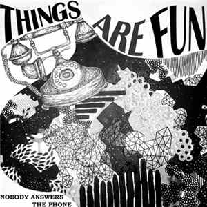 Things Are Fun - Nobody Answers The Phone FLAC album