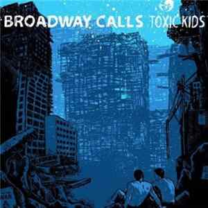 Broadway Calls - Toxic Kids FLAC album