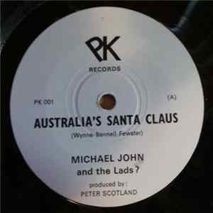 Michael John And The Lads? - Australia's Santa Claus / Chewy On Ya Boot FLAC album