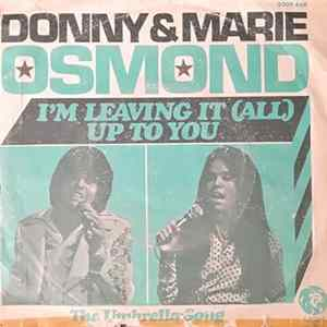 Donny And Marie Osmond - I'm Leaving It (All) Up To You / The Umbrella Song FLAC album