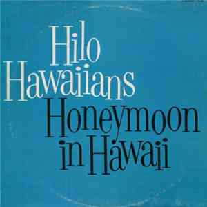 The Hilo Hawaiians - Honeymoon In Hawaii FLAC album