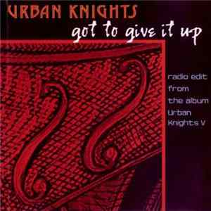 Urban Knights - Got To Give It Up FLAC album