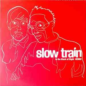 Slow Train - In The Black Of Night - Remixes Part 1 FLAC album